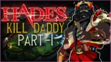 TIME TO KILL DADDY HADES! PART 1 [HADES]