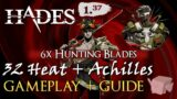 8000 DMG 6x HUNTING BLADES w/ ACHILLES | 32 Heat Gameplay + Guide | Hades v1.37 (w/ commentary)