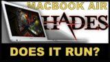 HADES: RUNNING ON MACBOOK AIR