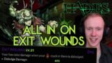 Making Exit Wounds do INSANE damage! Can it carry us? /Hades/