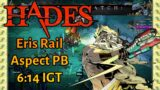 Eris Rail 6:14 IGT (PB) – Hades Speedrun