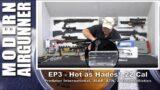 GOING BALLISTIC – Episode 3 – Hot as Hades! .22 Cal Hades, ATN, JSAR Raptor, ClearBallistics Gel