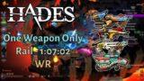 Rail One Weapon Only 1:07:02 (WR) – Hades Speedrun