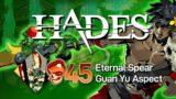 Hades – 45 Heat Eternal Spear Guan Yu Aspect