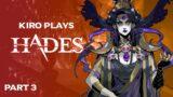 Kiro Plays Hades (Part 3)