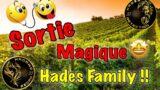 Sortie Detection : Sortie magique Hades Family !!!
