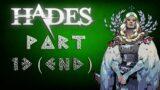 Hades Walkthrough: Part 13 (END) [No Commentary]