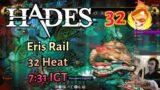 32 Heat Eris Rail 7:31 IGT (PB) – Hades Speedrun